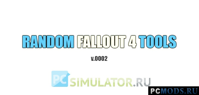 Random Fallout 4 Tools [build 0002]