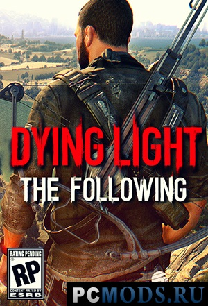 Dying Light: The Following - Enhanced Edition [v 1.11.1 + DLCs] (2015) PC | Repack от R.G. Catalyst